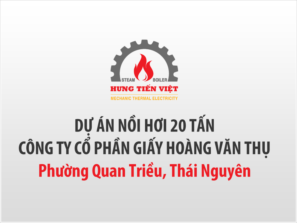 Dự án nồi hơi tầng sôi 20 tấn phường Quan Triều, Thái Nguyên