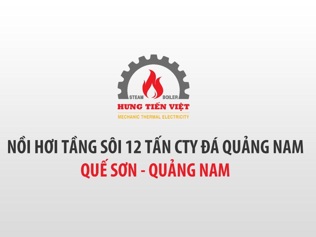 [2020] Thiết kế chế tạo và lắp đặt nồi hơi 12 tấn tại CÔNG TY CỔ PHẦN THƯƠNG MẠI VÀ SẢN XUẤT ĐÁ QUẢNG NAM, Quế Sơn, Quảng Nam. ☎ 0903.226.212 #noihoitangsoi #lohoitangsoi #noihoi #lohoi